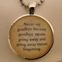 Peter Pan Necklace. Never Say Goodbye Quote. 18 Inch Ball Chain.