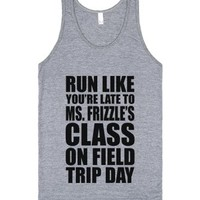 Run Like You're Late To Ms. Frizzle's Class On Field Trip Day-Tank