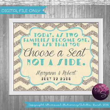 Choose A Seat, Not A Side Sign for Wedding (Printable File Only) Art Deco 20's Elegant Fun Glitter Chevron No Seating Chart