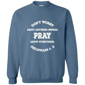 Pray, Don't Worry Christian Crewneck Unisex Sweatshirt