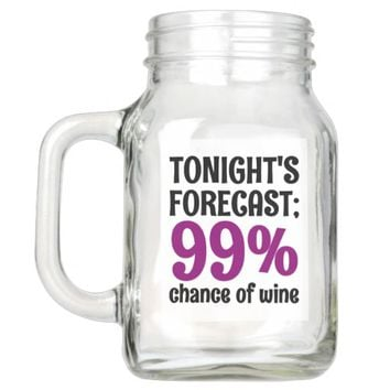 99% Chance Of Wine Mason Jar