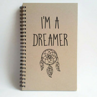 I'm a dreamer, 5x8 writing journal, custom spiral notebook, handmade brown kraft memory book, small sketchbook inspirational, motivational