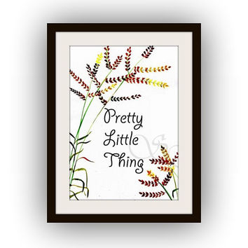 Pretty little thing, Inspirational Quotes, Printable Wall Art, home sign nursery, Picture decal, typographic decals, watercolor flowers wild