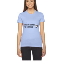 Insert Coffee to continue - Women's Tee