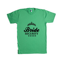 Bride Security Bridesmaid Groom Engaged Wedding Wed Married Marriage Husband Wife Relationship Love Family SGAL7 Unisex T Shirt