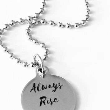 Always Rise Above Necklace
