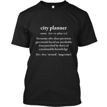 City Planner Definition Meaning Funny Humor Gift  Custom Ultra Cotton
