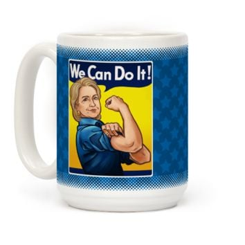 Hillary Clinton: We Can Do It!