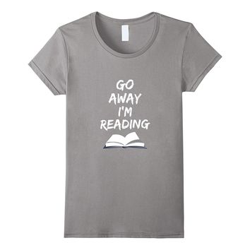 Go Away I'm Reading awesome librarian mom dad gift t-shirt