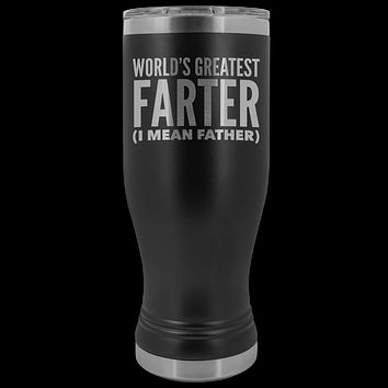 World's Greatest Farter I Mean Father Pilsner Tumbler Funny Father's Day Gift Ideas Dad Mug Insulated Hot Cold Travel Cup 30oz BPA Free