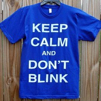 Keep Calm and Don't Blink Shirt | Wicked Clothes