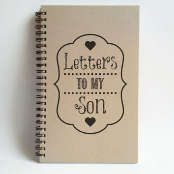 Letters to my Son, 5x8 writing journal, custom spiral notebook, personalized memory book, small sketchbook, scrapbook, kraft journal