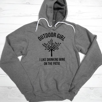 Funny Workout Hoodie | Gym Hoodie | Soft Hoodie | Outdoor Girl Hoodie | I Like Drinking Wine On The Patio Hoodie | Outdoorsy Hoodie Warm
