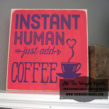 "12x12"" Instant Human Wood Sign"