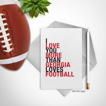 I Love You More Than Georgia Loves Football greeting card