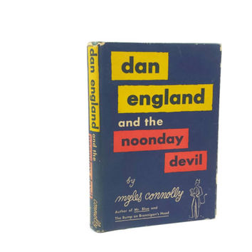 1951 Dan England And The Noonday Devil Hardcover by Myles Connolly, Vintage Book, Fiction, Short Novel, Religious, Catholic