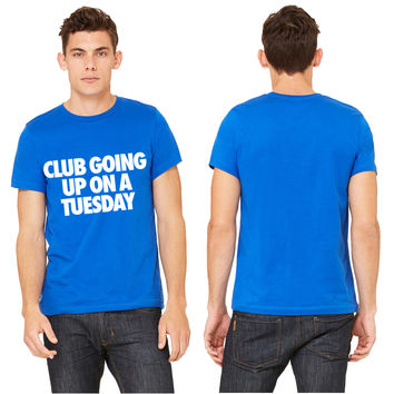 Club Going Up On A Tuesday T-shirt