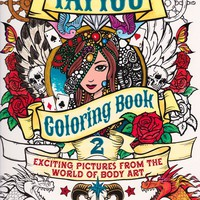 TATTOO COLORING BOOK 2: EXCITING PICTURES FROM THE WORLD OF BODY ART