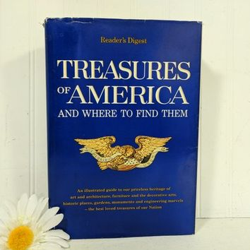 Treasures of America Book And Where To Find Them Reader's Digest Illustrated Guide to Priceless Heritage Best Loved Treasures of Our Nation