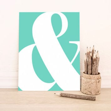Printable Art Typography Turquoise Ampersand Art for Office or Decor Home Decor