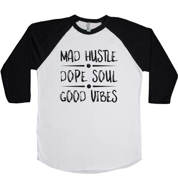 Mad Hustle. Dope Soul. Good Vibes. Unisex Baseball Tee