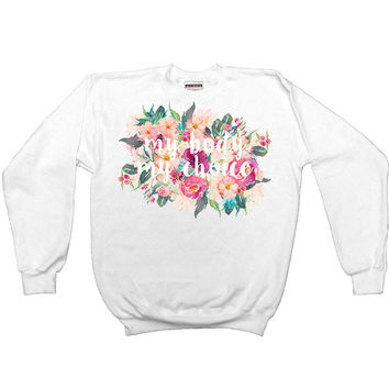 My Body My Choice (Flowers) -- Sweatshirt
