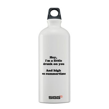 Drunk On You Sigg Water Bottle