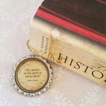 "John Keats Literary Poetry Quote Sheppard Hook Metal Bookmark, Page Marker, Book Lovers. 3 1/2"" Long with Flattened Bottlecap Image"