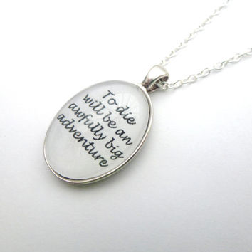 Peter Pan To Die Will Be An Awfully Big Adventure Quote Silver Cameo Necklace/Pendant