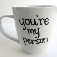 You're My Person - Coffee Mug