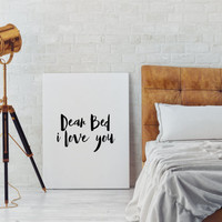 "Bedroom art Wall artwork Typographic print I love you quote,Gift idea ""Dear bed I love you"" Funny Print Funny art Home decor Room poster"