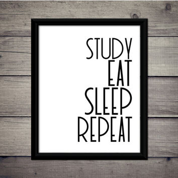 Study, Eat, Sleep, Repeat - Academic Print - Instant Download - Digital Art - Printable - Classroom Decor - Desk - College - Graduate - Gift