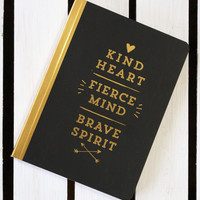 Kind Hearts, Fierce Mind, Brave Spirit Mini Journal