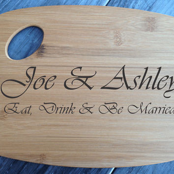 Personalized Eat Drink and Be Married Laser Engraved Bamboo Cutting Board Wedding Gift