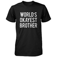 Funny Graphic Statement Mens Black T-shirt - World's Okayest Brother