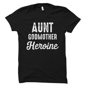 Aunt Godmother Heroine Shirt