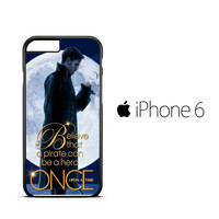Once Upon a Time Captain Hook Believe A1240 iPhone 6 Case