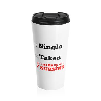 Single, Taken, Busy Nursing Travel Mug