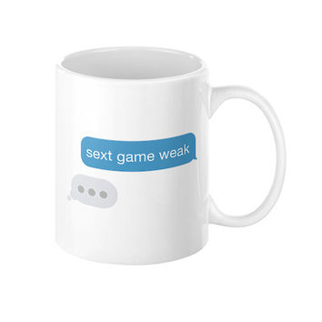 SEXT GAME WEAK COFFEE MUG