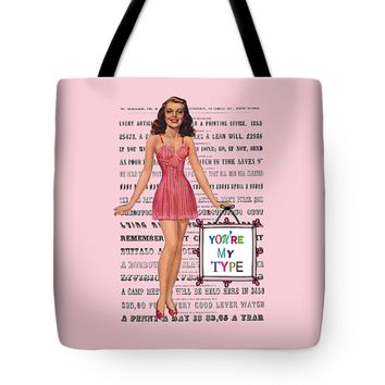 "You're My Type Tote Bag 18"" x 18"""