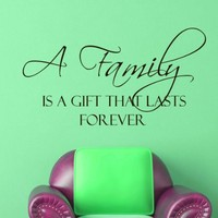 Vinyl Wall Decals A family is a gift that lasts forever Family Quote Decal Sticker Home Decor Art Mural Z677