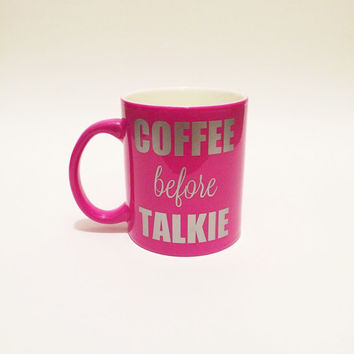 Coffee Mug, Pink Coffee Mug, Coffee Lover Mug, Coffee Cup, Coffee before Talkie, Coffee Gift, Boss Gift, Coworker Gift, Gift for Coffee Love