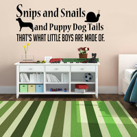 Snips and Snails and Puppy Dog Tails.. Little Boys CuteNursery Vinyl Wall Decal Sticker Art