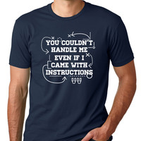 You Couldn't Handle Me Even If I Came With Instructions Crewneck Tee
