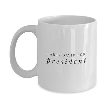 Larry David For President Funny Humor Drinking Coffee Mug
