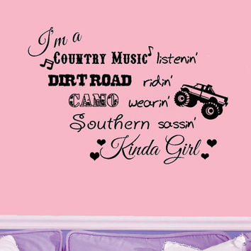"I'm a Country Music Listenin'... Southern Sassin' Kinda Girl Wall Decal 22""x15"""