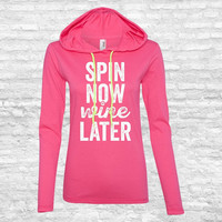 Wine Gifts For Women - Spin Now Wine Later - Spin Class Workout, Exercise, Fitness Active Wear Hoodie Shirt
