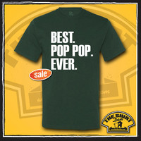Best Pop Pop Ever T-Shirt - T Shirt - Tee - Shirt - Fathers Day - Gift for Dad - Grandpa - Papa - Pop Pop - Mens - Papa Gifts - Paw Paw