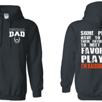 Football Dad Hoodie Football Helmet Favorite Player I'm Raising Mine Football Dad Shirt Football Mom Shirt Football Shirts Football Party