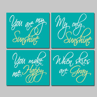 Teal Yellow - You Are My Sunshine Set of 4 Wall Art Decor Prints Poster Nursery Child Kid Room Baby Choose Your Quote